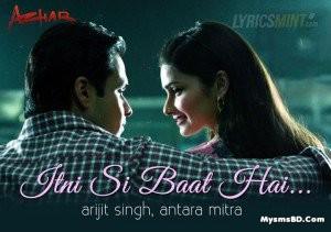 ITNI SI BAAT HAI LYRICS – AZHAR | Arijit Singh , Antara Mitra