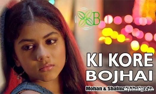 Ki Kore Bojhai lyrics - Asche Bochor Abar Hobe | Mohan, Shalmali Kholgade