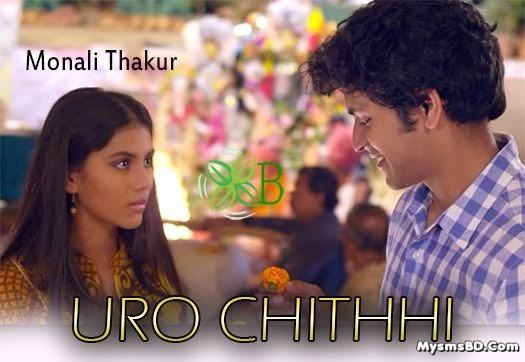 Uro Chithi lyrics - Asche Bochor Abar Hobe | Monali Thakur
