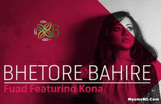 Bhetore Bahire Song Lyrics - Fuad Ft. Kona | Bangla Song 2016