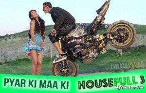 Pyar Ki Maa Ki song Lyrics – HOUSEFULL 3