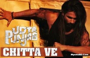 Chitta Ve Song Lyrics – Udta Punjab | Shahid Kapoor, Alia Bhatt