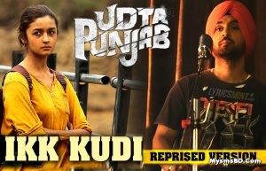 Ikk Kudi song Lyrics (Reprise) – Udta Punjab