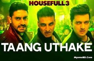 TAANG UTHAKE song LYRICS – Movie Housefull 3 | Mika Singh, Neeti Mohan