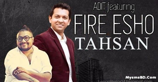 Fire Esho Song Lyrics By Tahsan Feat ADIT