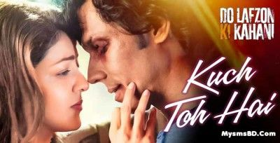 Kuch Toh Hai Lyrics – Do Lafzon Ki Kahani | sung by Armaan Malik