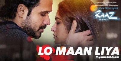 Hindi Song Lo Maan Liya Lyrics - Raaz Reboot | Arijit Singh