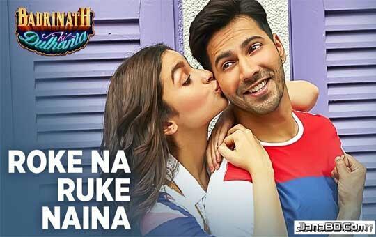 Roke Na Ruke Naina Lyrics | Arijit Singh | Badrinath Ki Dulhania