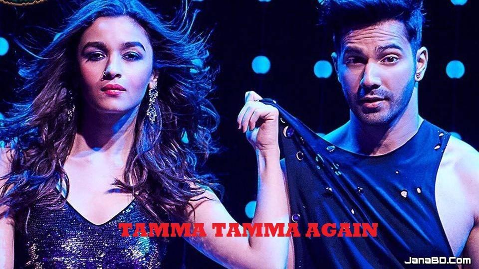 Tamma Tamma Again Lyrics | Badrinath Ki Dulhania | Varun Dhawan & Alia Bhatt