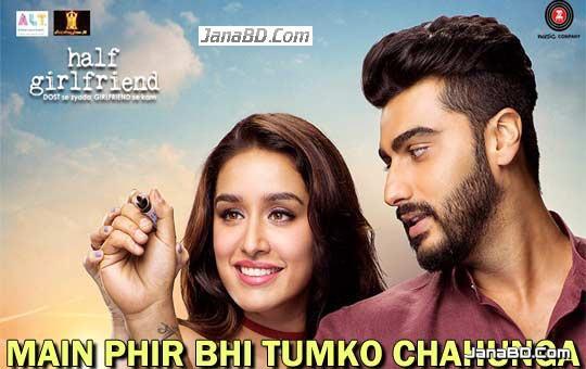 Main Phir Bhi Tumko Chahunga Lyrics - Arijit Singh | Half Girlfriend