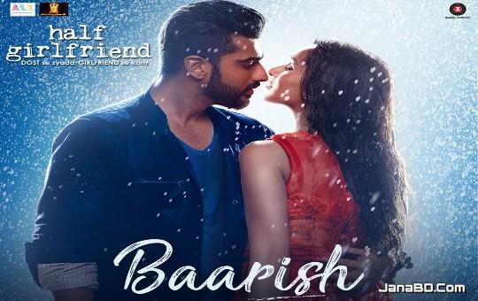 Baarish Lyrics - Half Girlfriend | Arjun & Shraddha