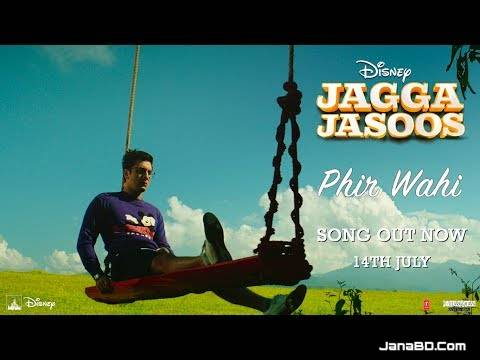 Phir Wahi Lyrics | Jagga Jasoos | Arijit Singh